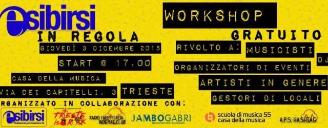Workshop GRATUITO rivolto a musicisti, dj, artisti in genere, organizzatori di eventi e gestori di locali.