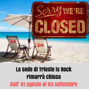 la-sede-di-trieste-is-rock-rimarra-chiusa-da-martedi-01-agosto-al-03-settembre